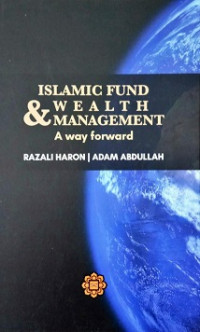 Islamic Fund and Wealth Management : A Way Forward
